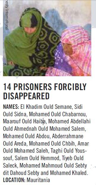 تعرض أربعة عشر سجينا موريتانيا للإخفاء القسري منذ 23 مايو 2011 بعد إدانتهم بتهم تتعلق بما يوصف بالإرهاب، و من بين هؤلاء السجناء معروف ولد الهيبة الذي أعلن عن وفاته يوم أمس الاثنين 12-05-2014.